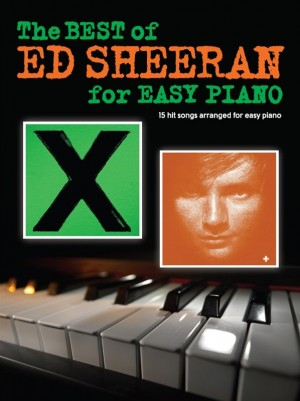 The Best Of Ed Sheeran For Easy Piano
