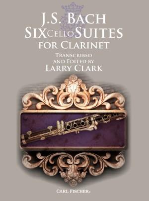 J.S. Bach: Six Cello Suites For Clarinet (Arr. Larry Clark)