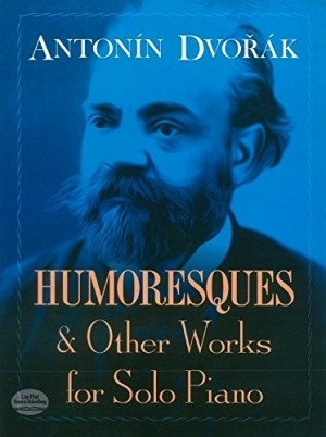 Antonín Dvořák: Humoresques And Other Works For Solo Piano
