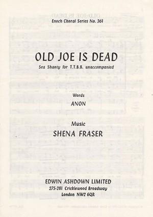 Shena Fraser: Old Joe Is Dead