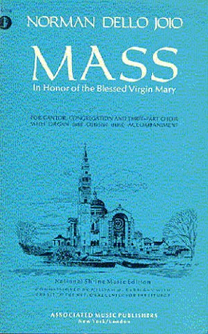 Norman Dello Joio: Mass In Honour Of The Blessed Virgin Mary
