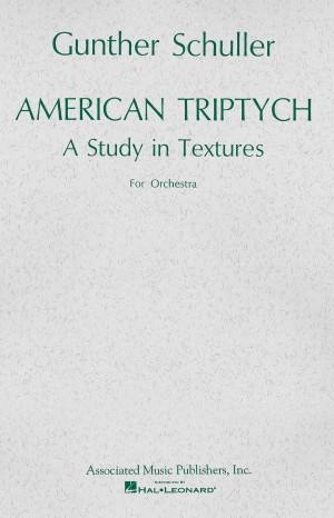 Gunther Schuller: American Triptych (Study Score)