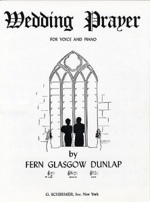Fern Glasgow Dunlap: Wedding Prayer (Low Voice/Piano)