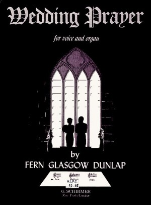 Fern Glasgow Dunlap: Wedding Prayer (Low Voice/Organ)