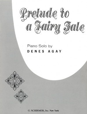 Denes Agay: Prelude To A Fairy Tale