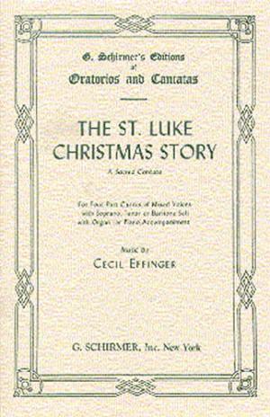 Cecil Effinger: The St. Luke Christmas Story (Vocal Score)