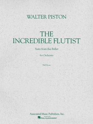 Walter Piston: The Incredible Flutist (Score)