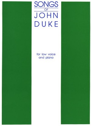 The Songs Of John Duke (For Low Voice And Piano)
