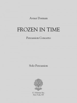 Avner Dorman: Frozen In Time - Solo Part (Percussion)