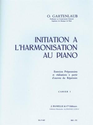 Odette Gartenlaub: Initiation a Lharmonisation Au Piano vol. 1 Piano