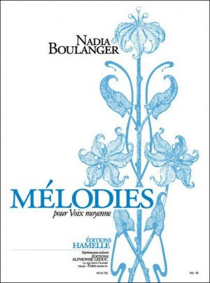 Nadia Boulanger: Mélodies pour Voix moyenne Volume 1