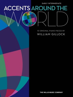 William Gillock: Accents Around the World
