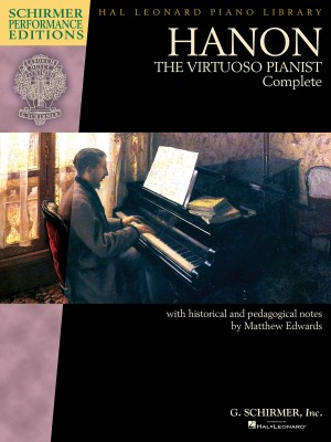 Hanon: The Virtuoso Pianist Complete (New Edition) - Schirmer Performance Editions