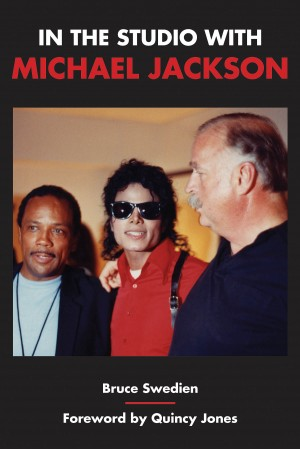 Bruce Swedien: In The Studio With Michael Jackson
