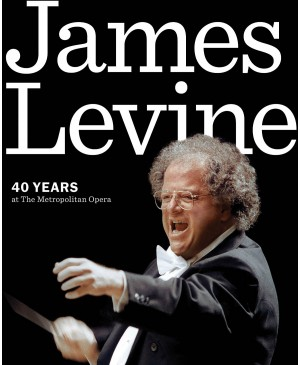 James Levine: 40 Years At The Met