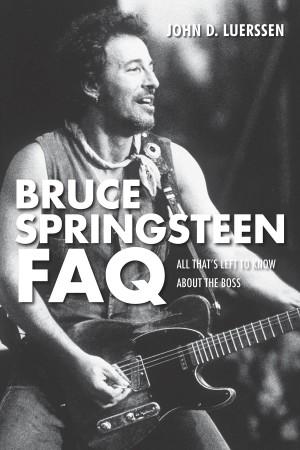 John D. Luerssen: Bruce Springsteen FAQ