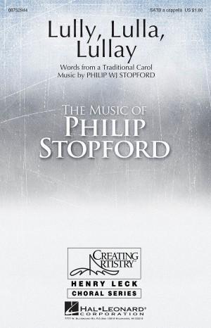Philip W. J. Stopford: Lully, Lulla, Lullay Product Image