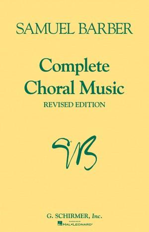 Samuel Barber: Complete Choral Music