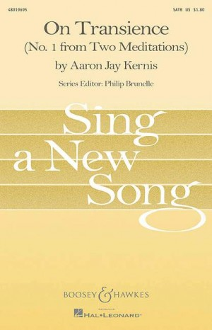 Aaron Jay Kernis: On Transience SATB (No. 1 From Two Meditations)