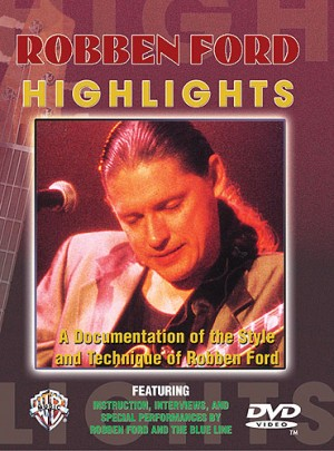 Robben Ford: Robben Ford: Highlights