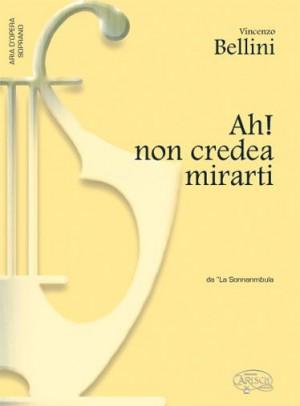 Vincenzo Bellini: Ah! non credea mirarti, da La Sonnambula