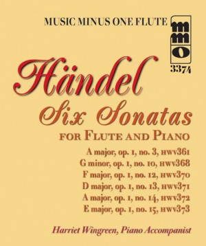 Music Minus One - George Frideric Handel: Six Sonatas For Flute And Piano: No.1 In A/No.2 In G Minor/No.3 In F/No.4 In D/No.5 In A/No.6 In E