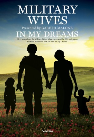 Gareth Malone_Military Wives? Choir: In My Dreams - SSA/Piano