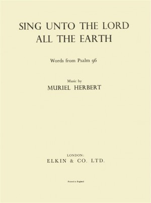 Muriel Herbert: Sing Unto The Lord All The Earth Product Image