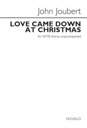 John Joubert: Love Came Down At Christmas (Unaccompanied SATB) Product Image