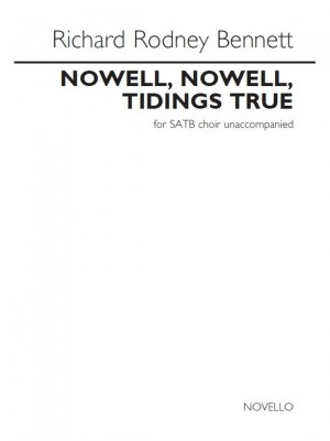 Richard Rodney Bennett: Nowell, Nowell, Tidings True