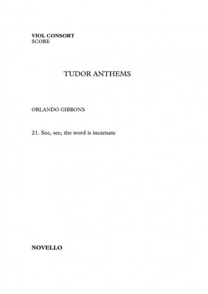 Orlando Gibbons: See, See, The Word Is Incarnate - Viol Consort (Tudor Anthems) Product Image