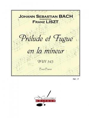 Johann Sebastian Bach: Prelude Et Fugue En La Mineur Bwv543-Piano