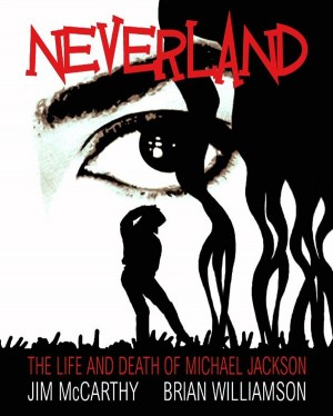 Michael Jackson: Neverland - The Life And Death Of Michael Jackson