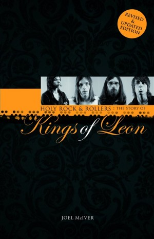 Joel McIver: Holy Rock 'N' Rollers - The Story Of Kings Of Leon (Updated Edition)