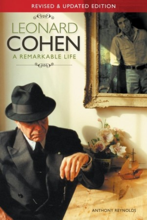 Leonard Cohen: A Remarkable Life (Soft Cover) - Revised And Updated Edition