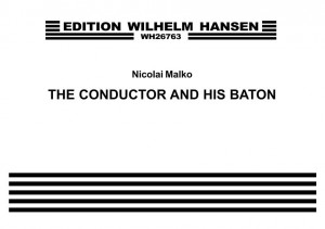 Nicolai Malko: The Conductor And His Baton