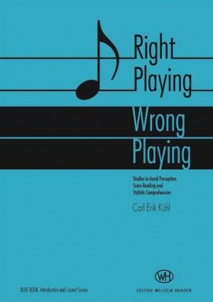 Carl Erik Kühl: Right Playing - Wrong Playing