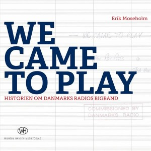 Erik Moesholm: We Came To Play Product Image