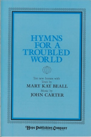 Beall: Hymns for a Troubled World