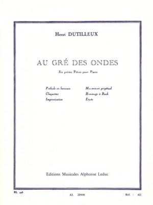 Henri Dutilleux: Au Gre Des Ondes
