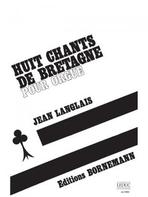 Jean Langlais: 8 Chants De Bretagne