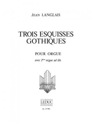 Jean Langlais: 3 Esquisses Gothiques