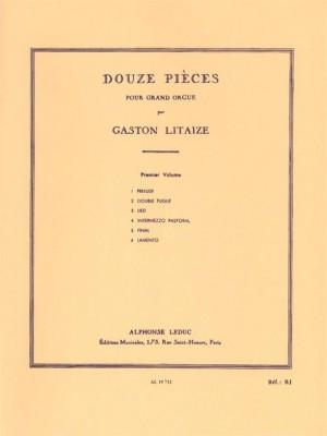 Gaston Litaize: Douze (12) Pièces pour Grand Orgue Vol. 1