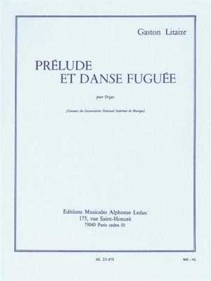 Litaize: Prelude Et Danse Fuguee