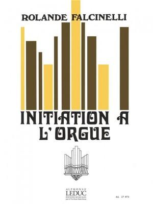 Falcinelli: Initiation A L'Orgue