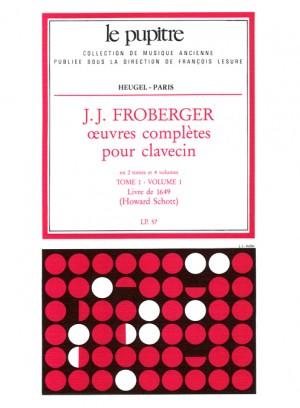 Johann Jakob Froberger: Oeuvres Complètes Pour Clavecin Book 1 Vol.1