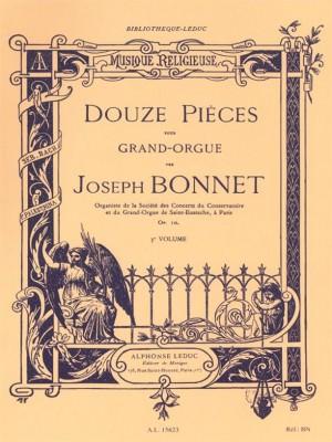 Joseph Bonnet: 12 Pieces, for Organ (1)