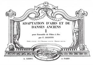 F. Ligistin: Adaptation dAirs et de Danses anciens Vol.1