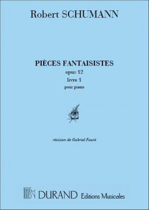 Schumann: Fantasiestücke Op.12 (rev. G.Fauré)