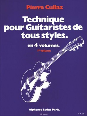 Cullaz: Technique for guitarists in all Styles (Volume 1)